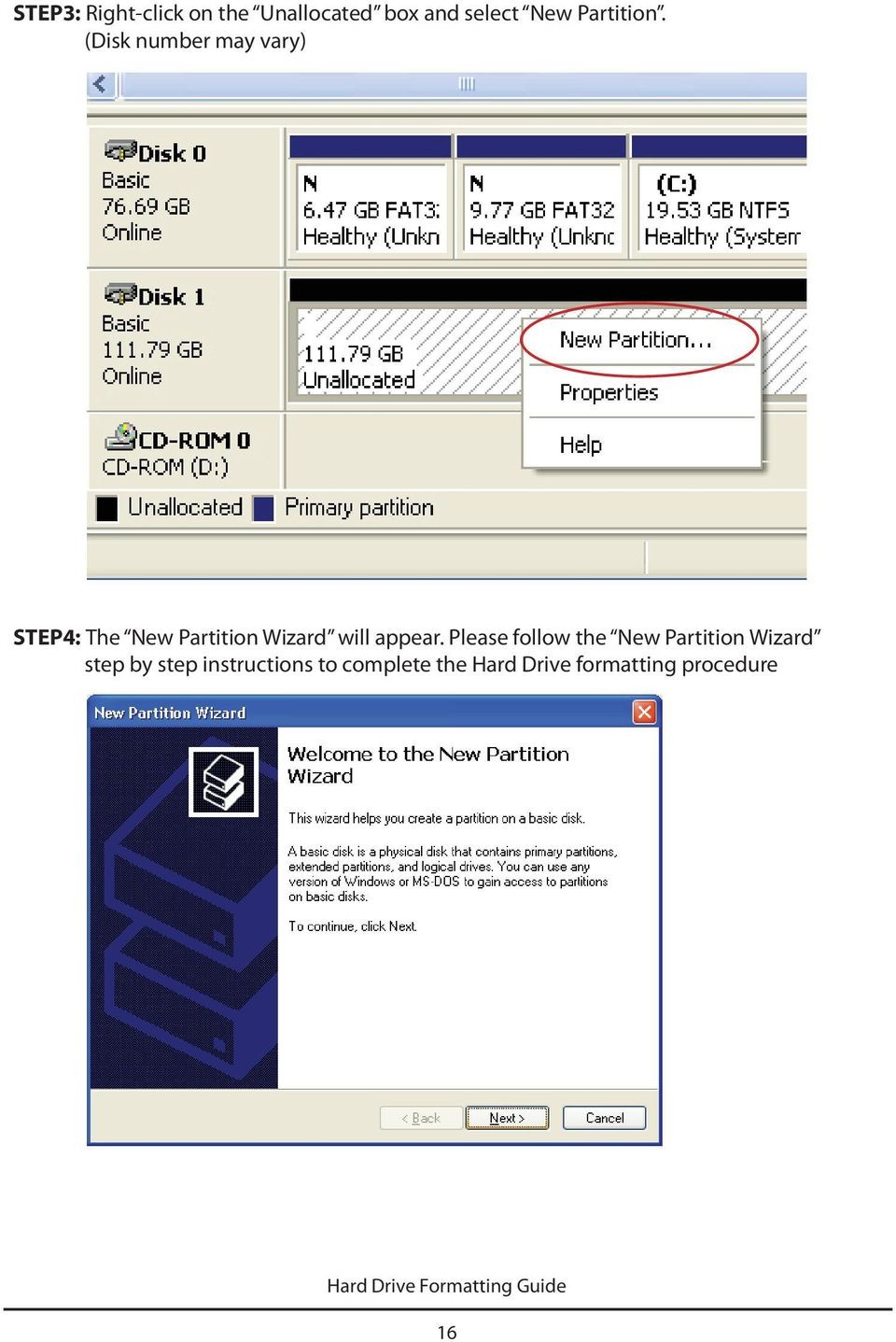 Please follow the New Partition Wizard step by step instructions to