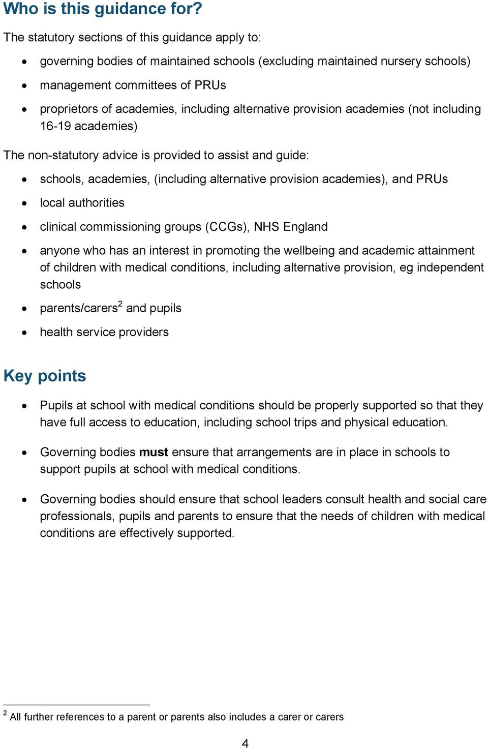 alternative provision academies (not including 16-19 academies) The non-statutory advice is provided to assist and guide: schools, academies, (including alternative provision academies), and PRUs