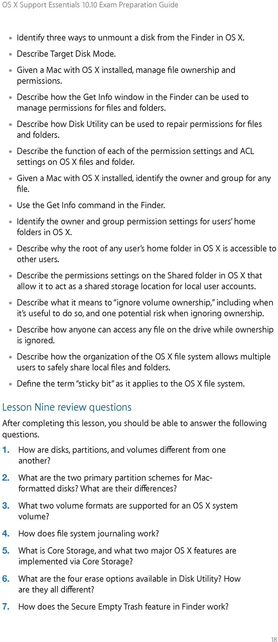 Describe the function of each of the permission settings and ACL settings on OS X files and folder. Given a Mac with OS X installed, identify the owner and group for any file.