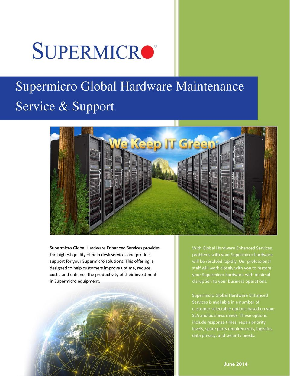 With Global Hardware Enhanced Services, problems with your Supermicro hardware will be resolved rapidly.