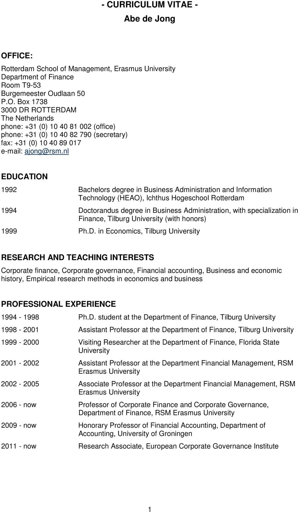 in Finance, Tilburg University (with honors) 1999 Ph.D.