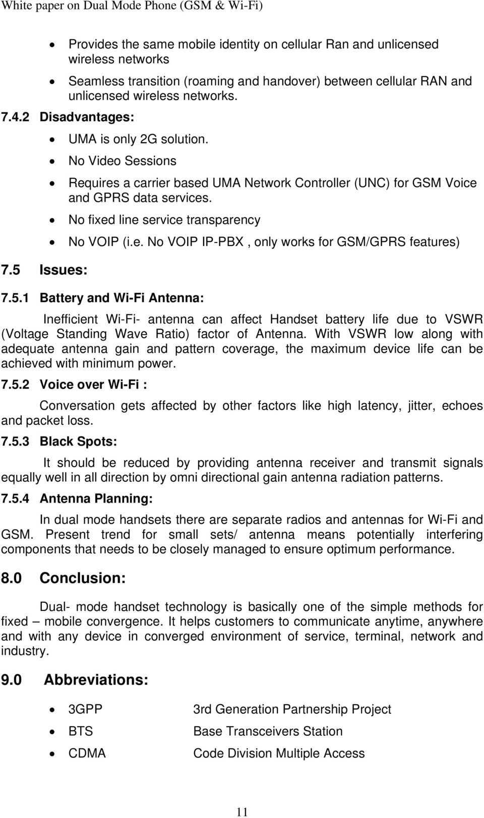 No fixed line service transparency No VOIP (i.e. No VOIP IP-PBX, only works for GSM/GPRS features) 7.5.