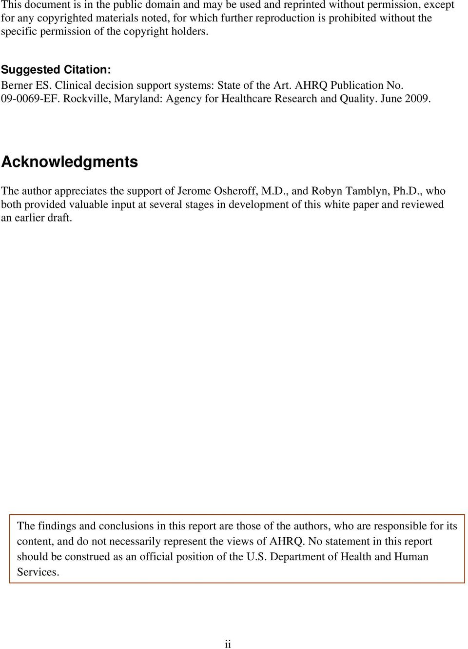 Rockville, Maryland: Agency for Healthcare Research and Quality. June 2009. Acknowledgments The author appreciates the support of Jerome Osheroff, M.D.