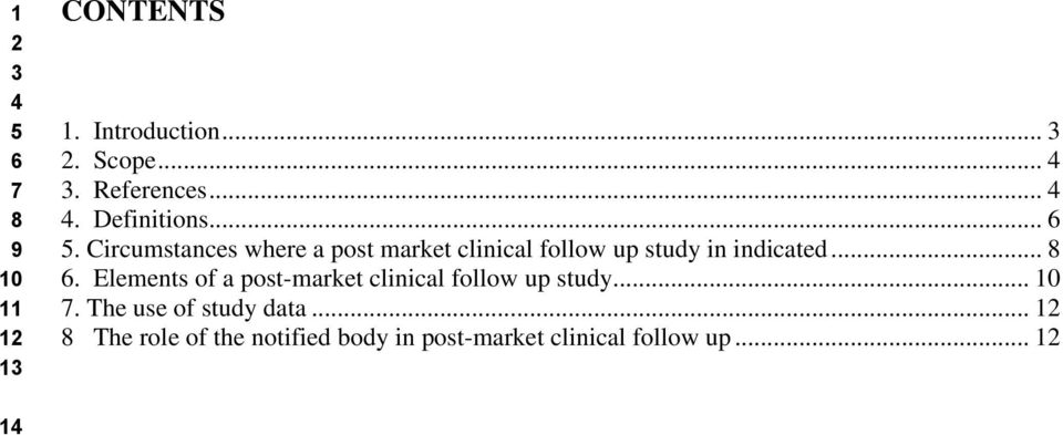 Circumstances where a post market clinical follow up study in indicated... 8 6.