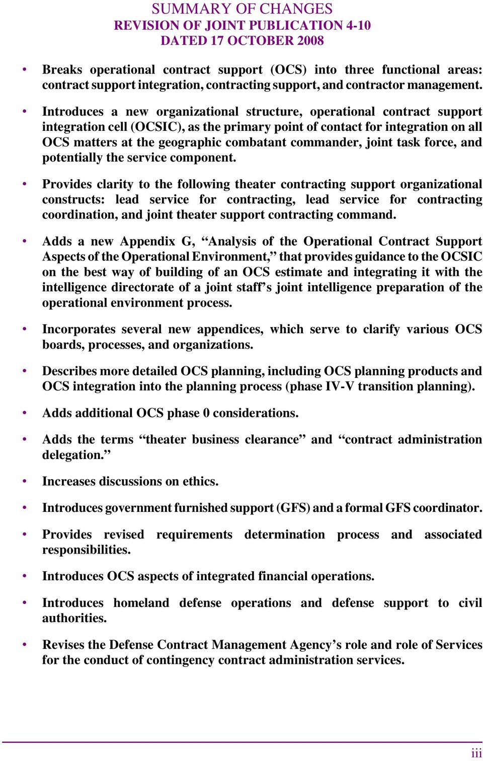 Introduces a new organizational structure, operational contract support integration cell (OCSIC), as the primary point of contact for integration on all OCS matters at the geographic combatant