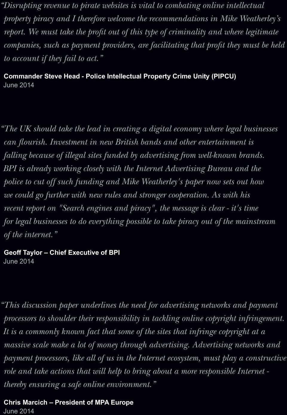 Commander Steve Head - Police Intellectual Property Crime Unity (PIPCU) June 2014 The UK should take the lead in creating a digital economy where legal businesses can flourish.