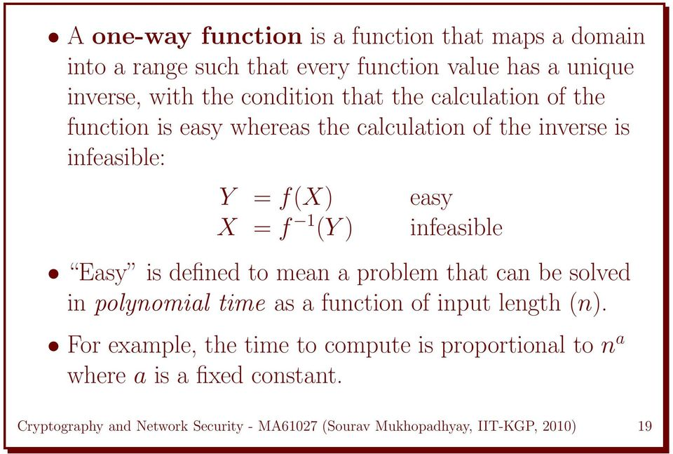 Easy is defined to mean a problem that can be solved in polynomial time as a function of input length (n).