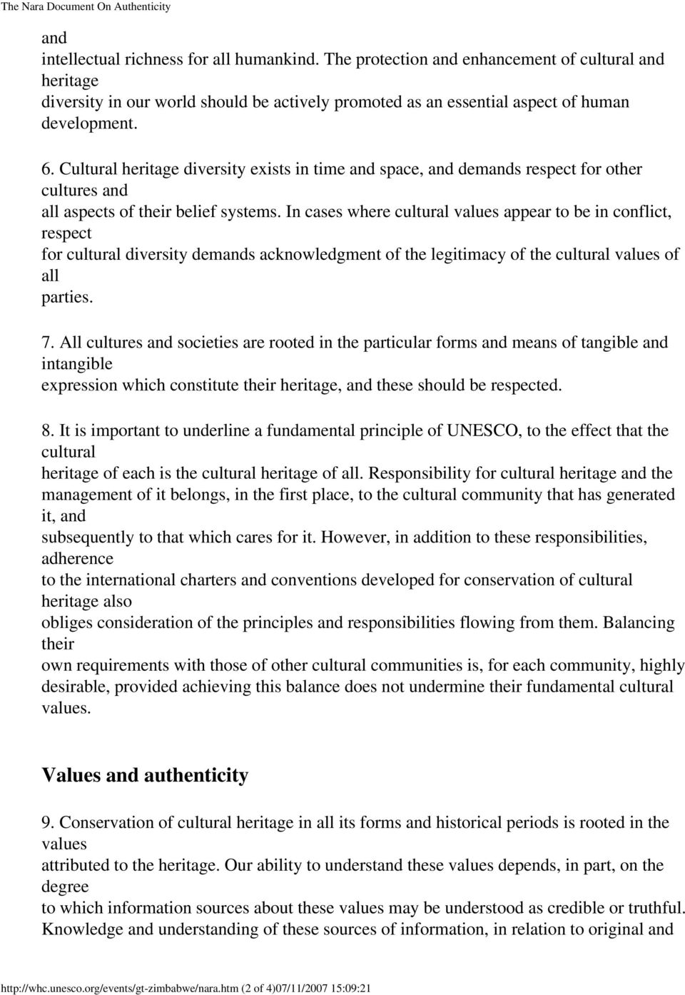 In cases where cultural values appear to be in conflict, respect for cultural diversity dems acknowledgment of the legitimacy of the cultural values of all parties. 7.