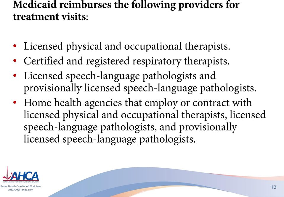 Licensed speech-language pathologists and provisionally licensed speech-language pathologists.