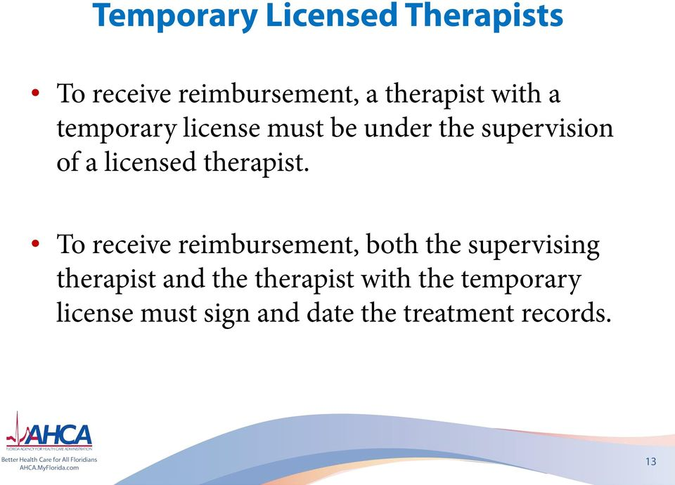 To receive reimbursement, both the supervising therapist and the