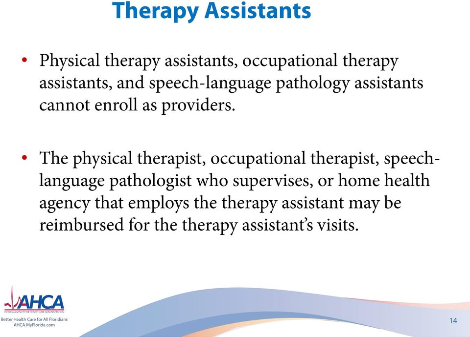 The physical therapist, occupational therapist, speechlanguage pathologist who