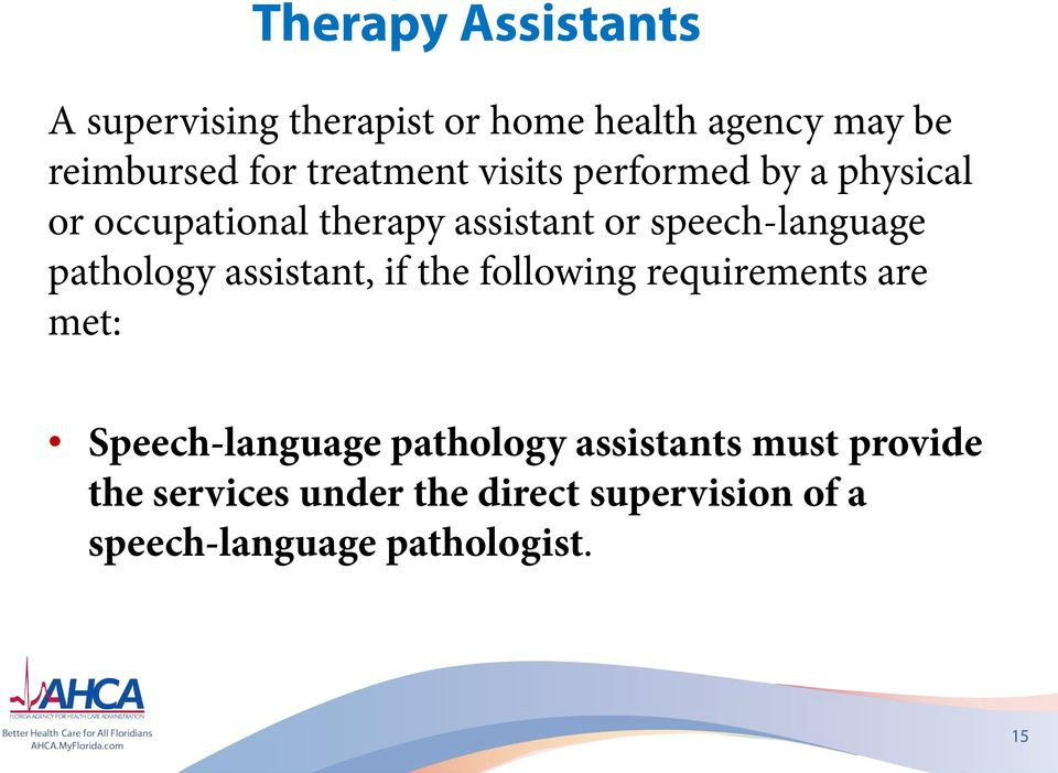 speech-language pathology assistant, if the following requirements are met: Speech-language