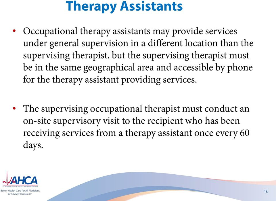 accessible by phone for the therapy assistant providing services.