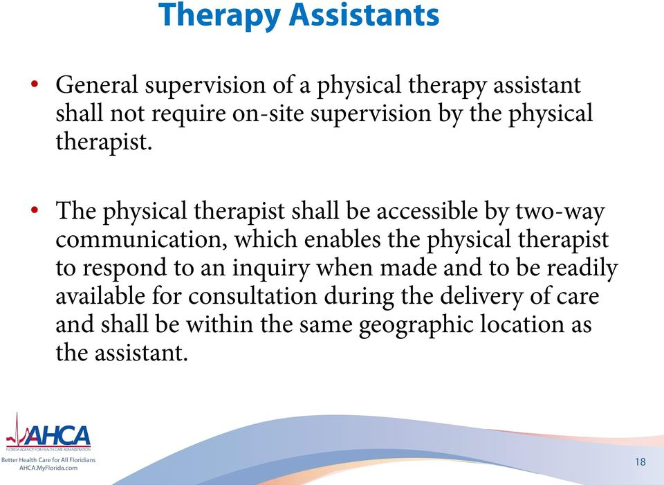 The physical therapist shall be accessible by two-way communication, which enables the physical
