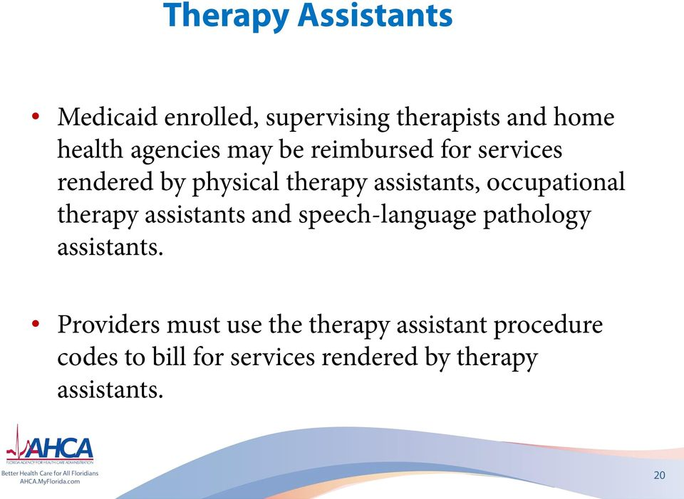 therapy assistants and speech-language pathology assistants.