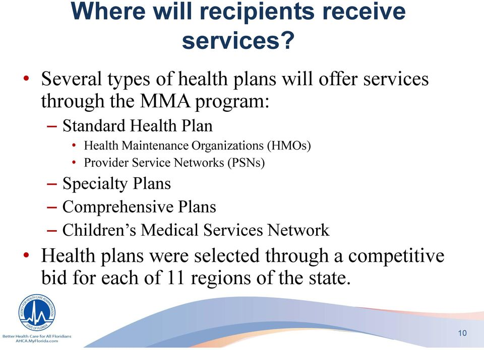 Plan Health Maintenance Organizations (HMOs) Provider Service Networks (PSNs) Specialty Plans