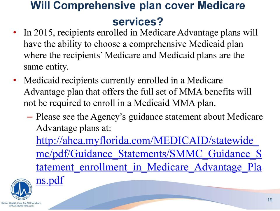 Medicaid plans are the same entity.