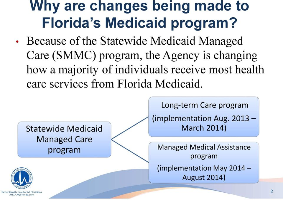of individuals receive most health care services from Florida Medicaid.