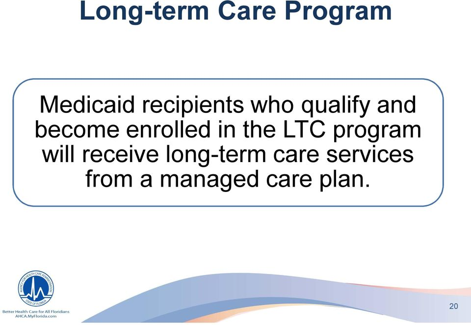 enrolled in the LTC program will
