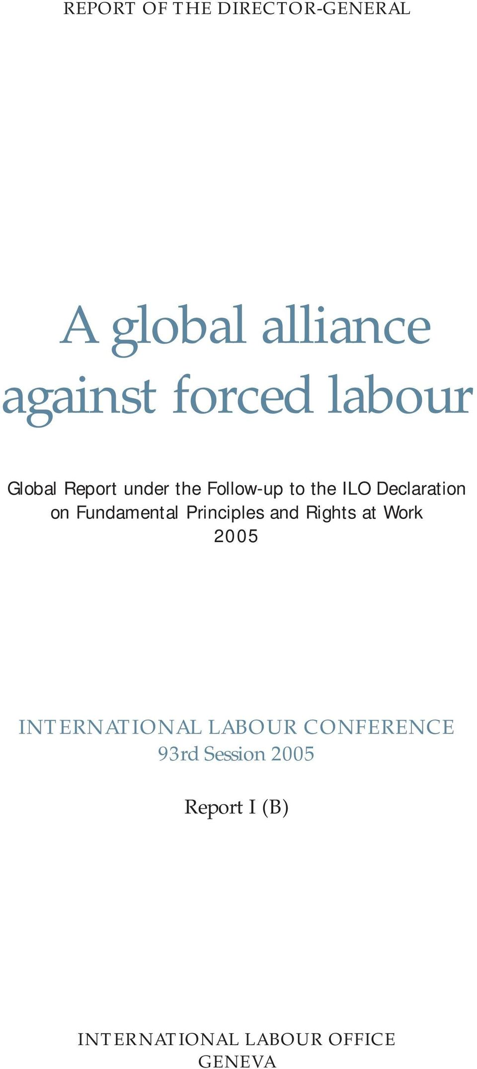 Fundamental Principles and Rights at Work 2005 INTERNATIONAL LABOUR