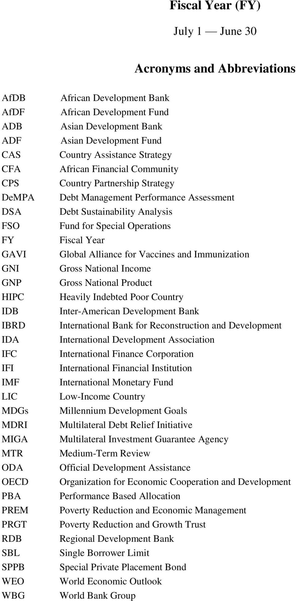 Debt Management Performance Assessment Debt Sustainability Analysis Fund for Special Operations Fiscal Year Global Alliance for Vaccines and Immunization Gross National Income Gross National Product