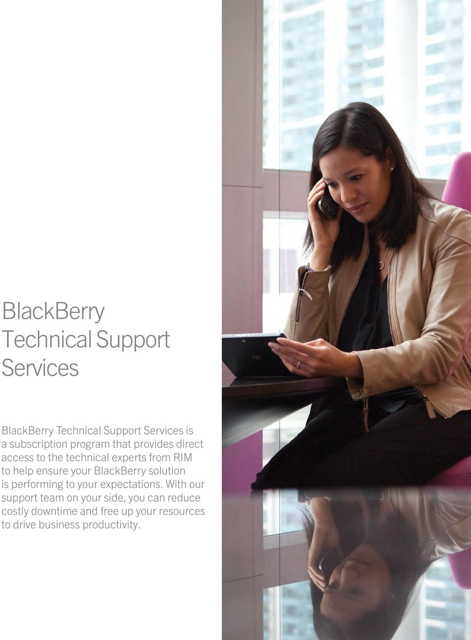 ensure your BlackBerry solution is performing to your expectations.