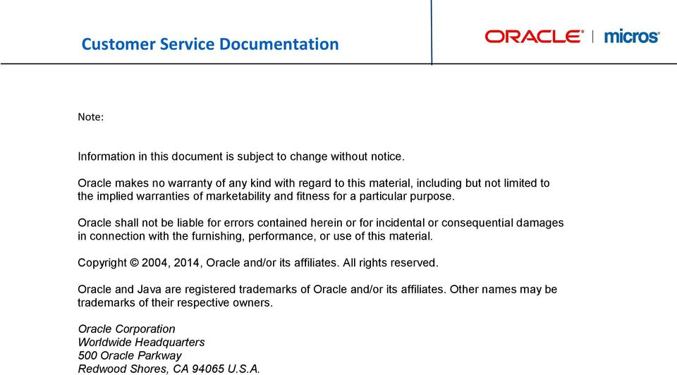 Oracle shall not be liable for errors contained herein or for incidental or consequential damages in connection with the furnishing, performance, or use of this material.