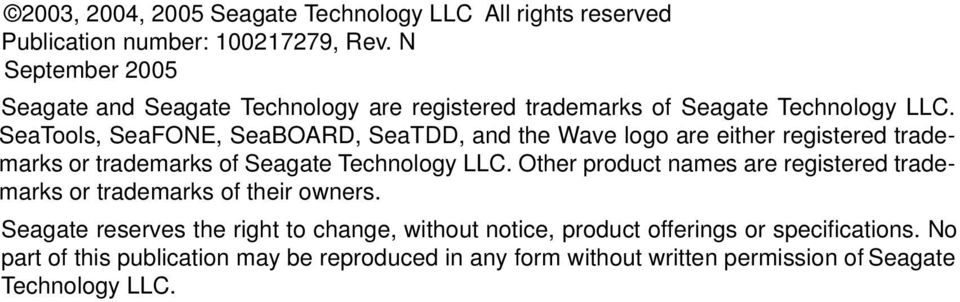 SeaTools, SeaFONE, SeaBOARD, SeaTDD, and the Wave logo are either registered trademarks or trademarks of Seagate Technology LLC.