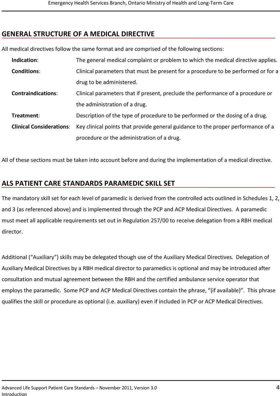 Clinical parameters that must be present for a procedure to be performed or for a drug to be administered.