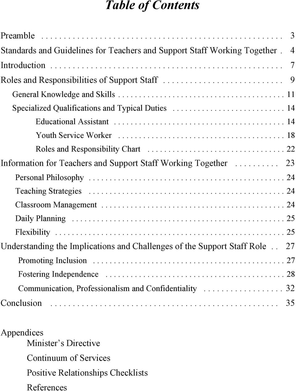 ..22 Information for Teachers and Support Staff Working Together... 23 Personal Philosophy...24 Teaching Strategies...24 Classroom Management...24 Daily Planning...25 Flexibility.