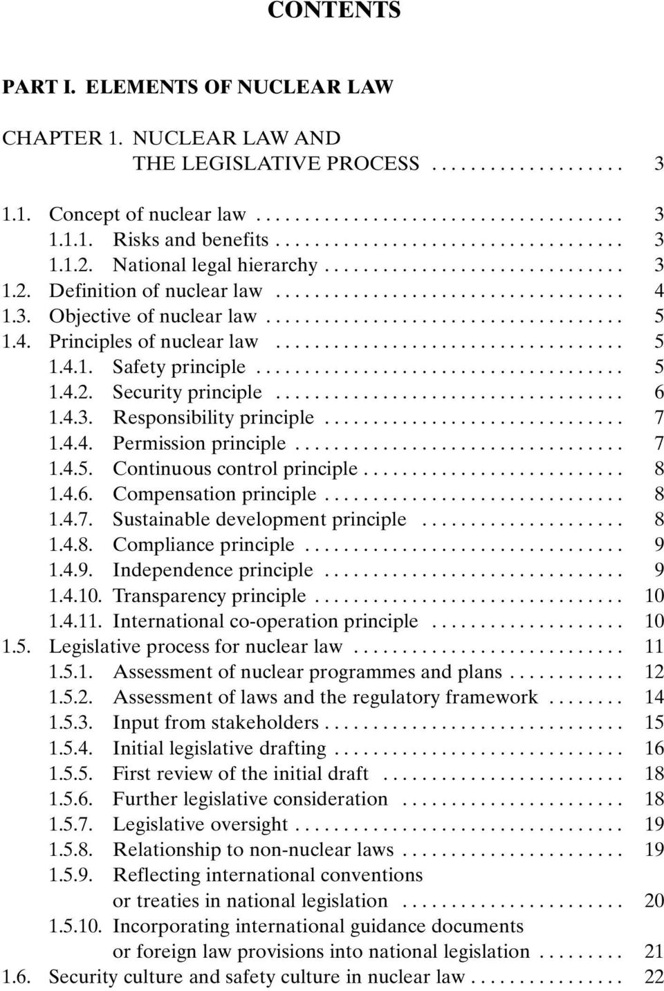 .................................... 5 1.4. Principles of nuclear law.................................... 5 1.4.1. Safety principle...................................... 5 1.4.2. Security principle.