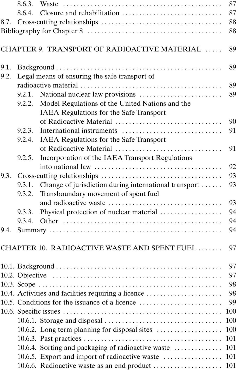 Legal means of ensuring the safe transport of radioactive material......................................... 89 9.2.