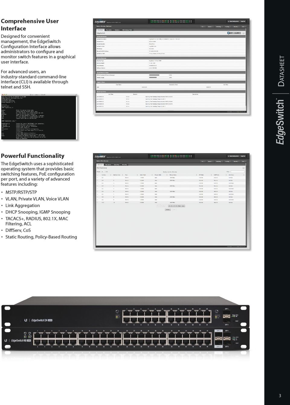 Comprehensive User Interface Powerful Functionality The EdgeSwitch uses a sophisticated operating system that provides basic switching features, PoE configuration per