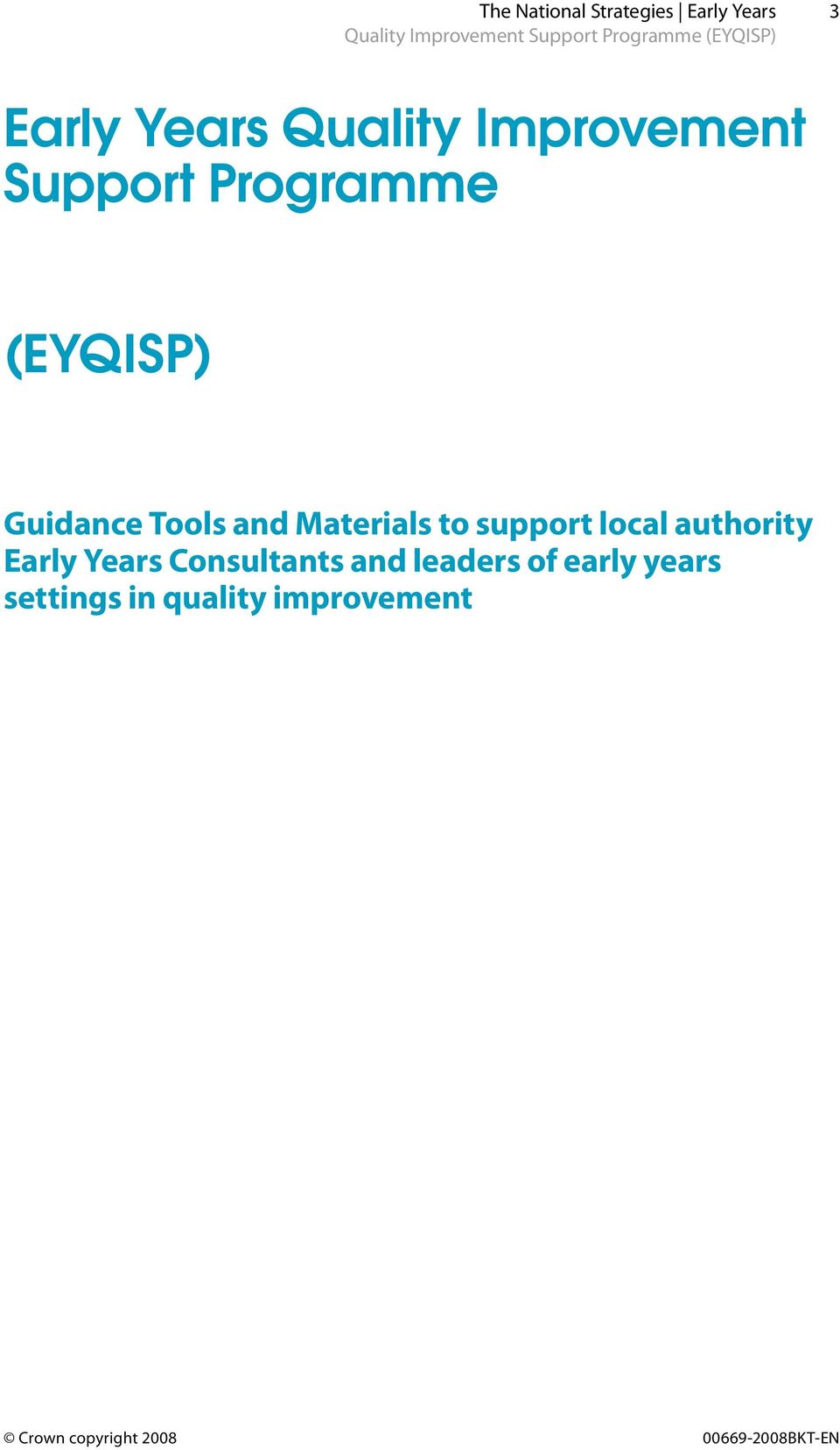to support local authority Early Years Consultants and leaders of