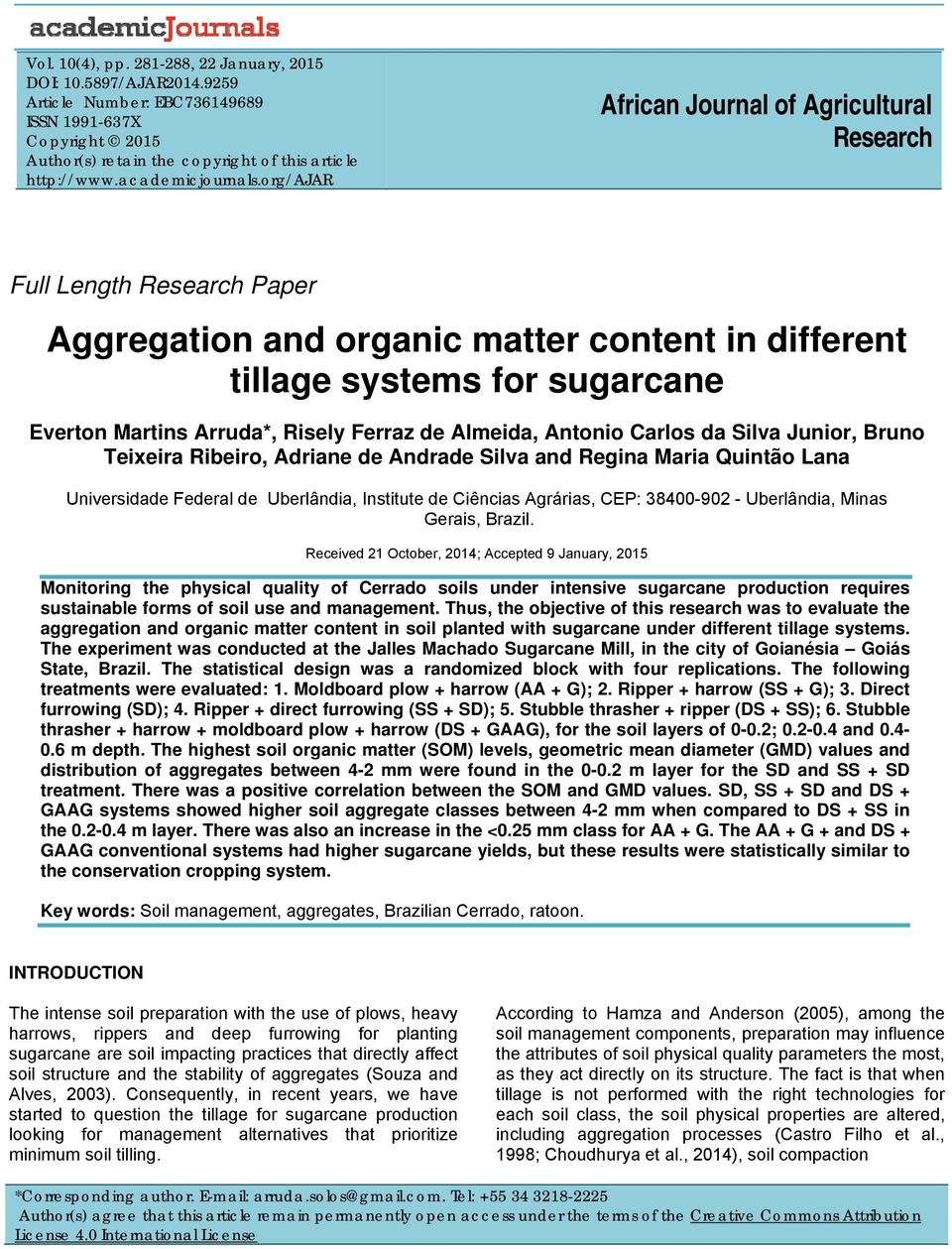 org/ajar African Journal of Agricultural Research Full Length Research Paper Aggregation and organic matter content in different tillage systems for sugarcane Everton Martins Arruda*, Risely Ferraz