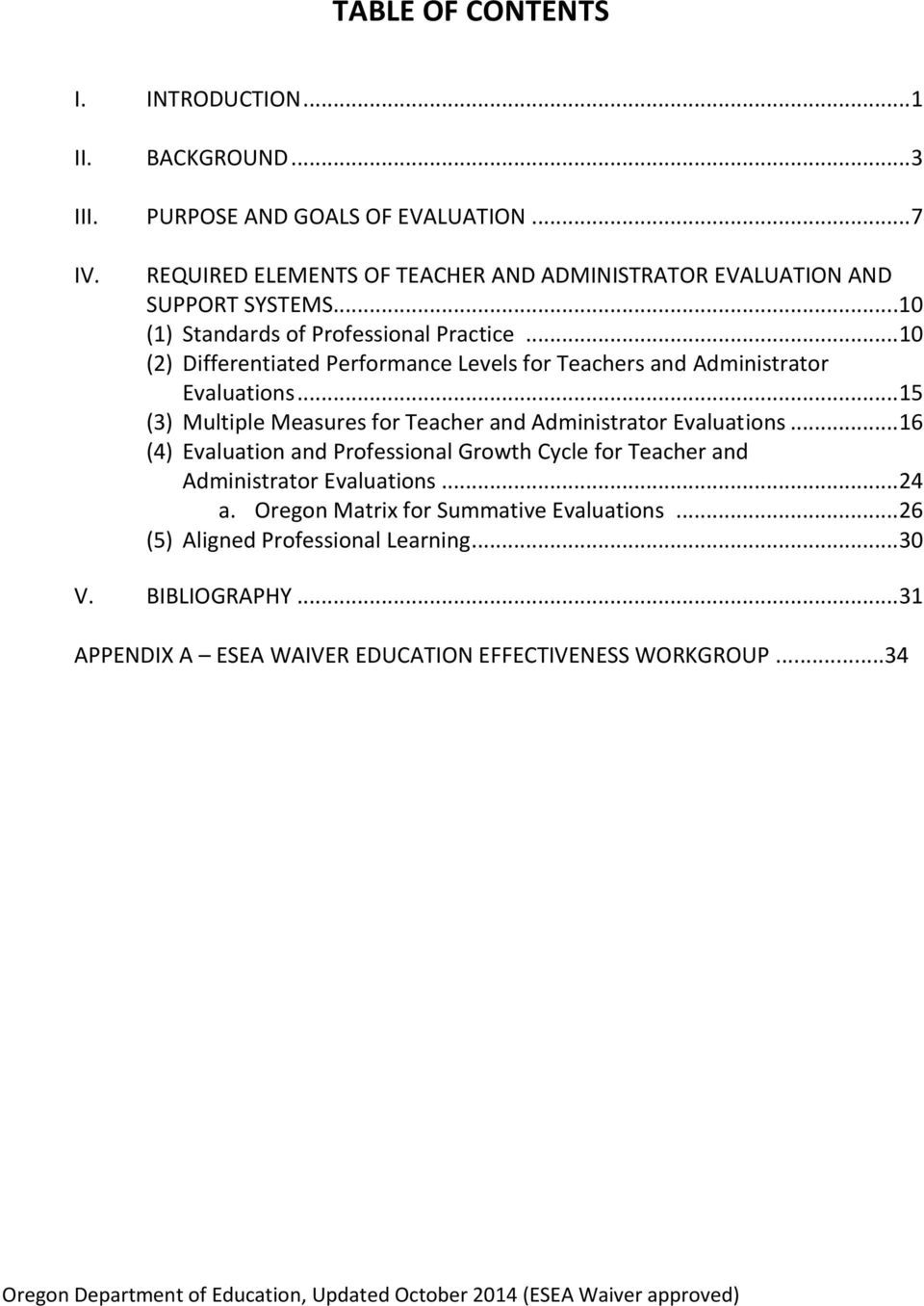 .. 15 (3) Multiple Measures for Teacher and Administrator Evaluations... 16 (4) Evaluation and Professional Growth Cycle for Teacher and Administrator Evaluations... 24 a.
