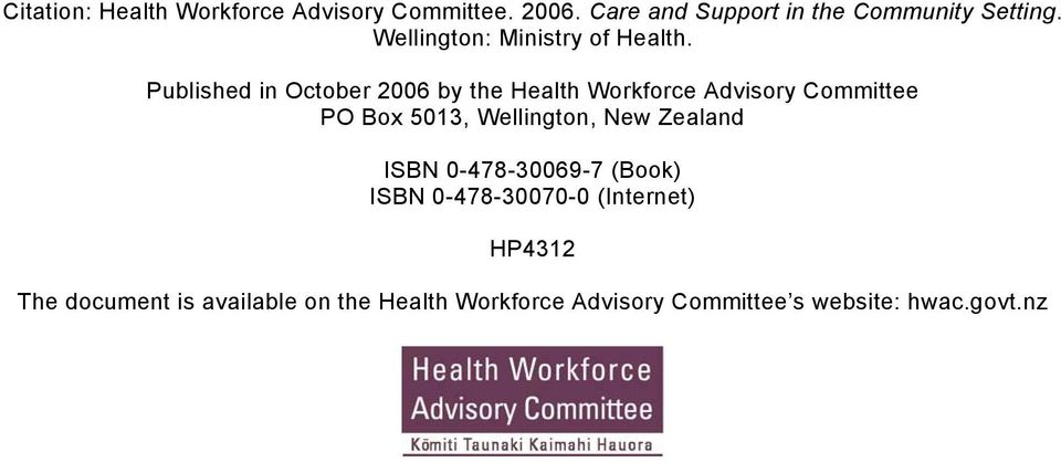 Published in October 2006 by the Health Workforce Advisory Committee PO Box 5013, Wellington, New