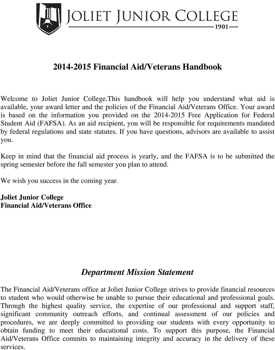 Your award is based on the information you provided on the 2014-2015 Free Application for Federal Student Aid (FAFSA).