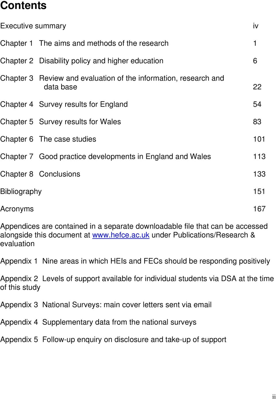 Conclusions 133 Bibliography 151 Acronyms 167 Appendices are contained in a separate downloadable file that can be acc