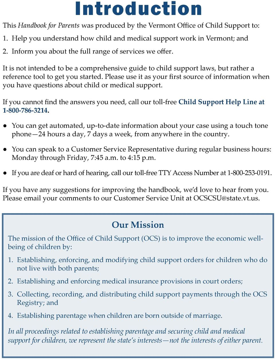 Please use it as your first source of information when you have questions about child or medical support.