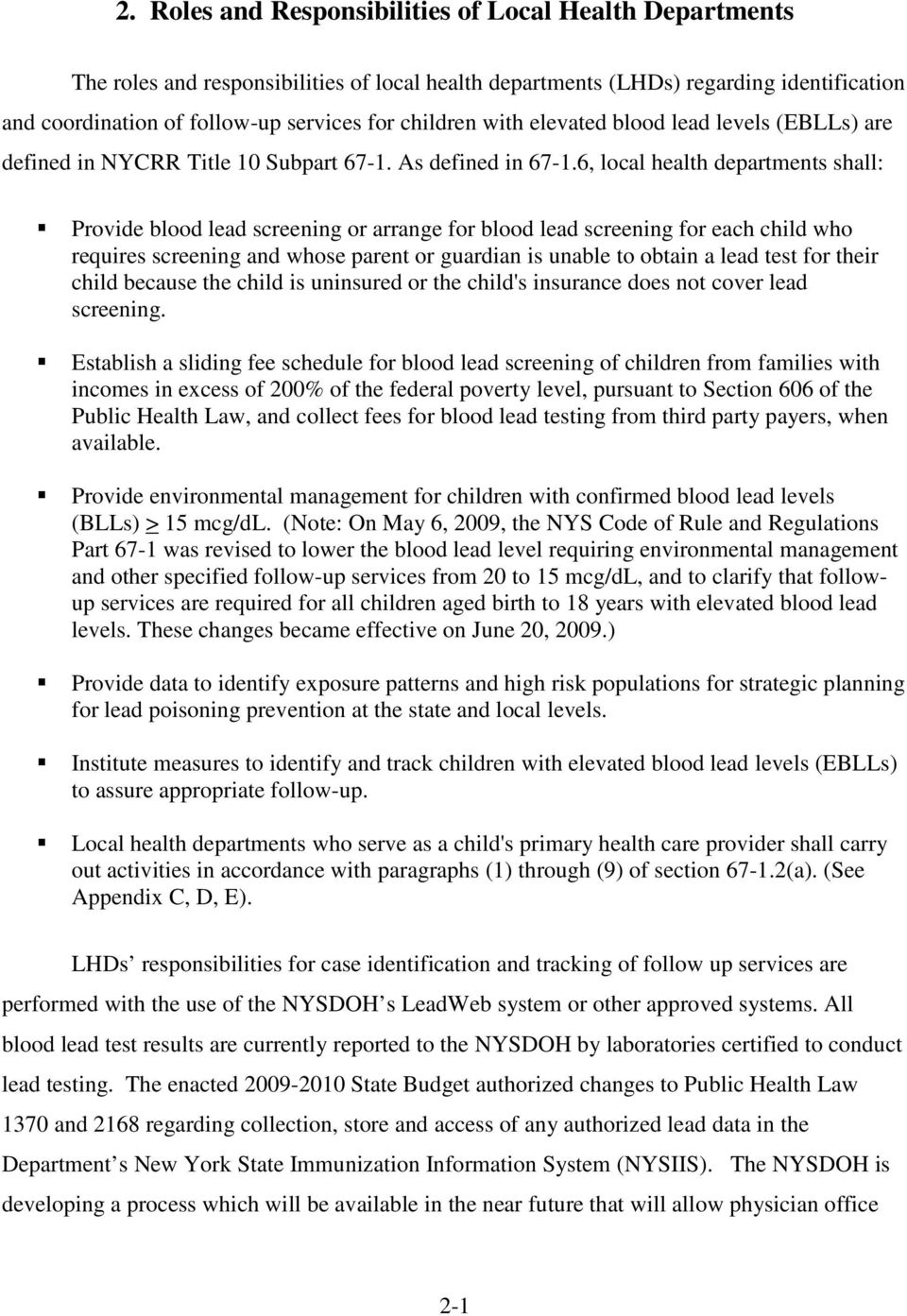 6, local health departments shall: Provide blood lead screening or arrange for blood lead screening for each child who requires screening and whose parent or guardian is unable to obtain a lead test