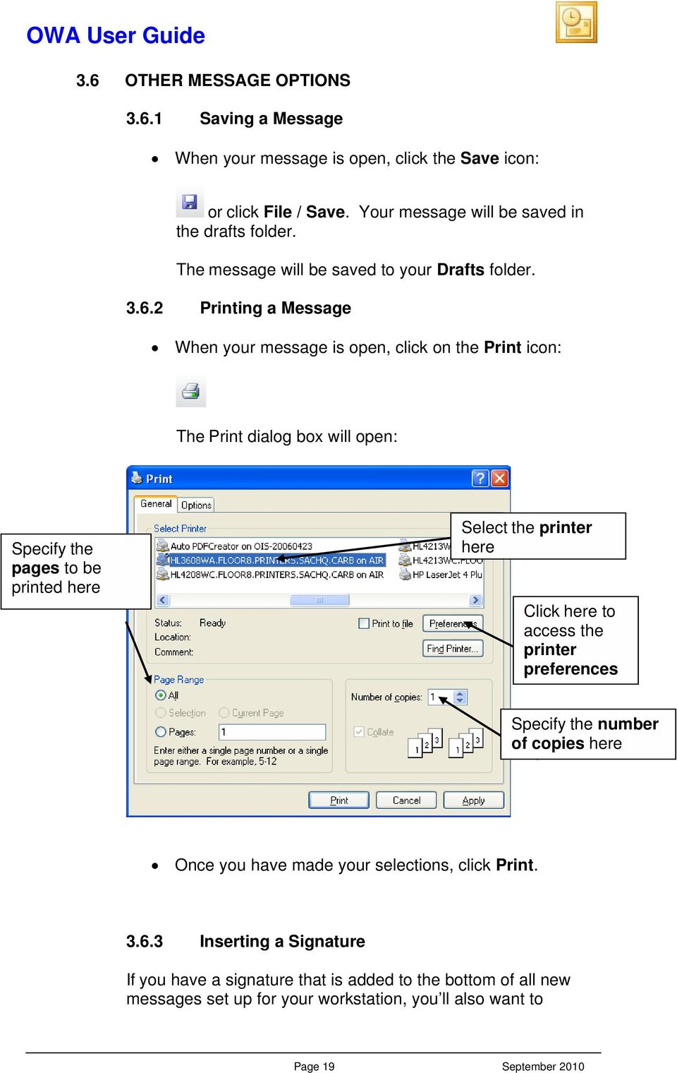 2 Printing a Message When your message is open, click on the Print icon: The Print dialog box will open: Specify the pages to be printed here Select the printer here Click