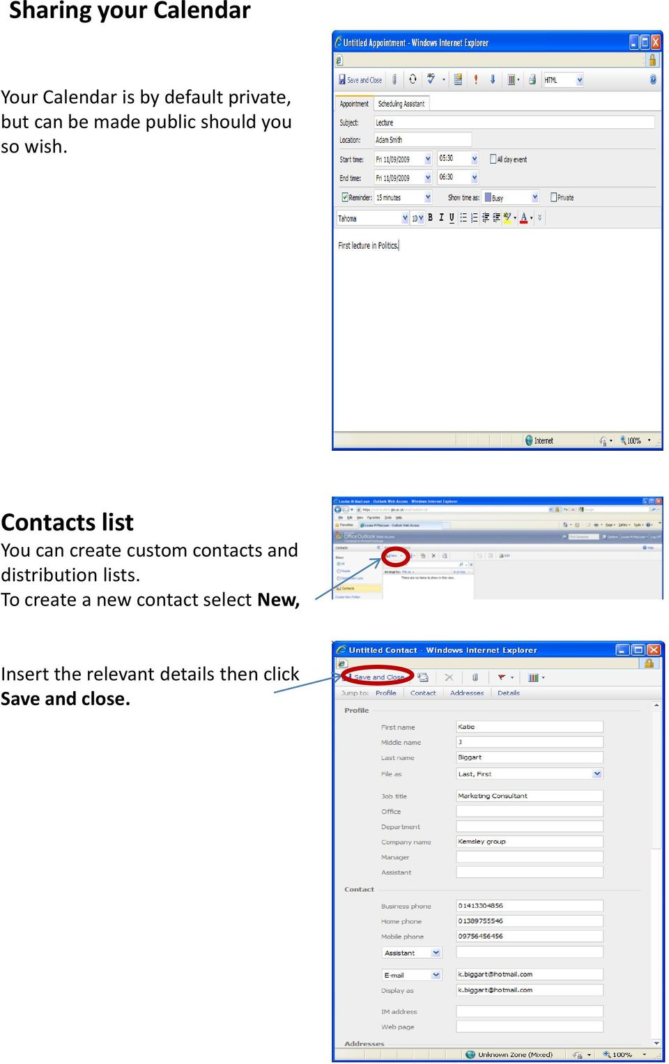 Contacts list You can create custom contacts and distribution