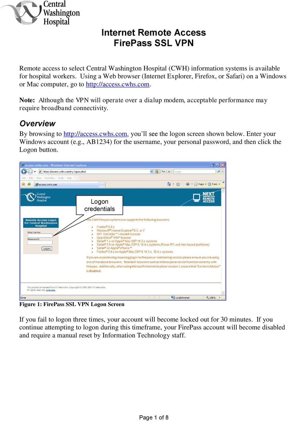 Overview By browsing to http://access.cwhs.com, you ll see the logon screen shown below. Enter your Windows account (e.g., AB1234) for the username, your personal password, and then click the Logon button.