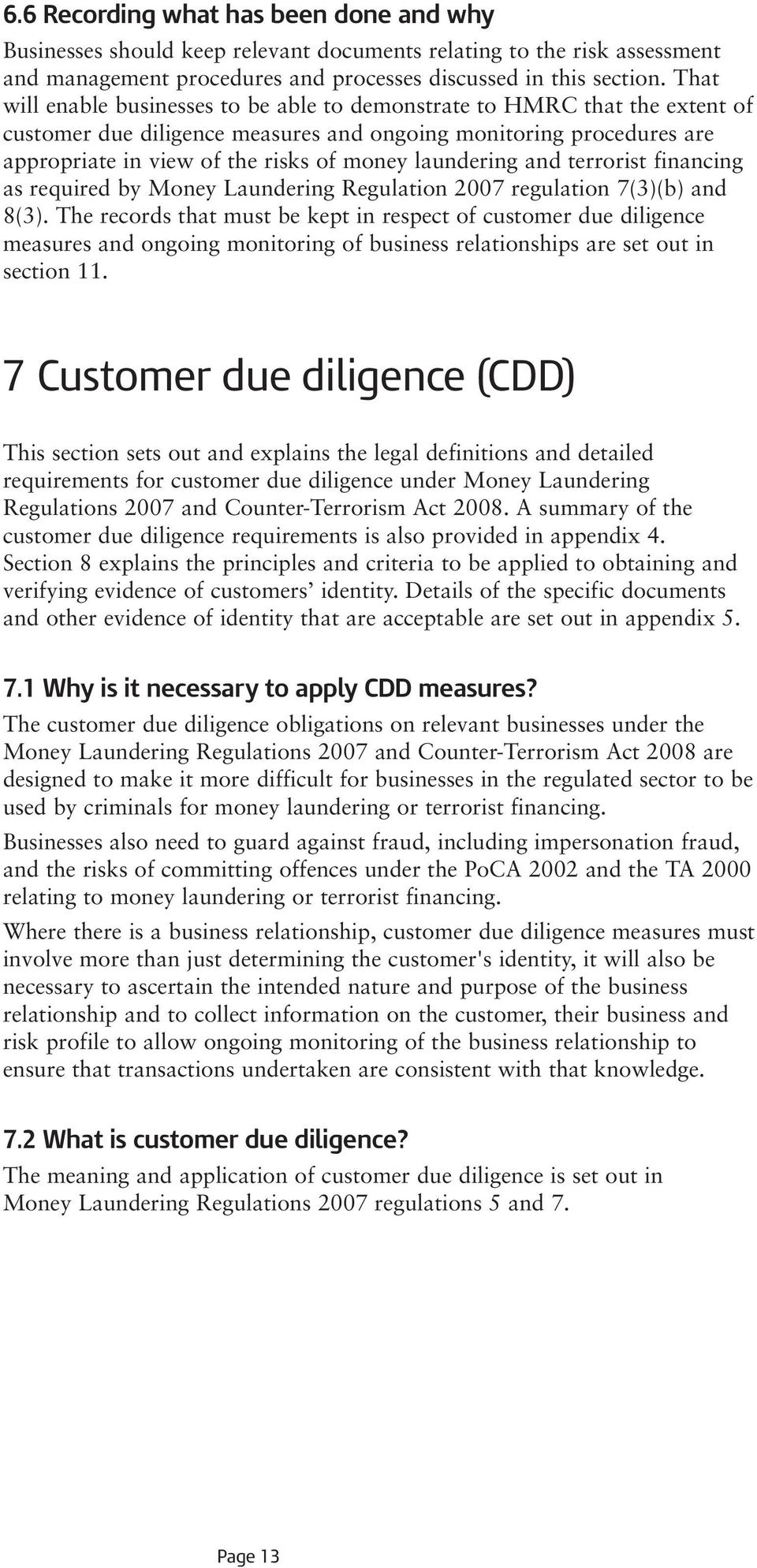 laundering and terrorist financing as required by Money Laundering Regulation 2007 regulation 7(3)(b) and 8(3).