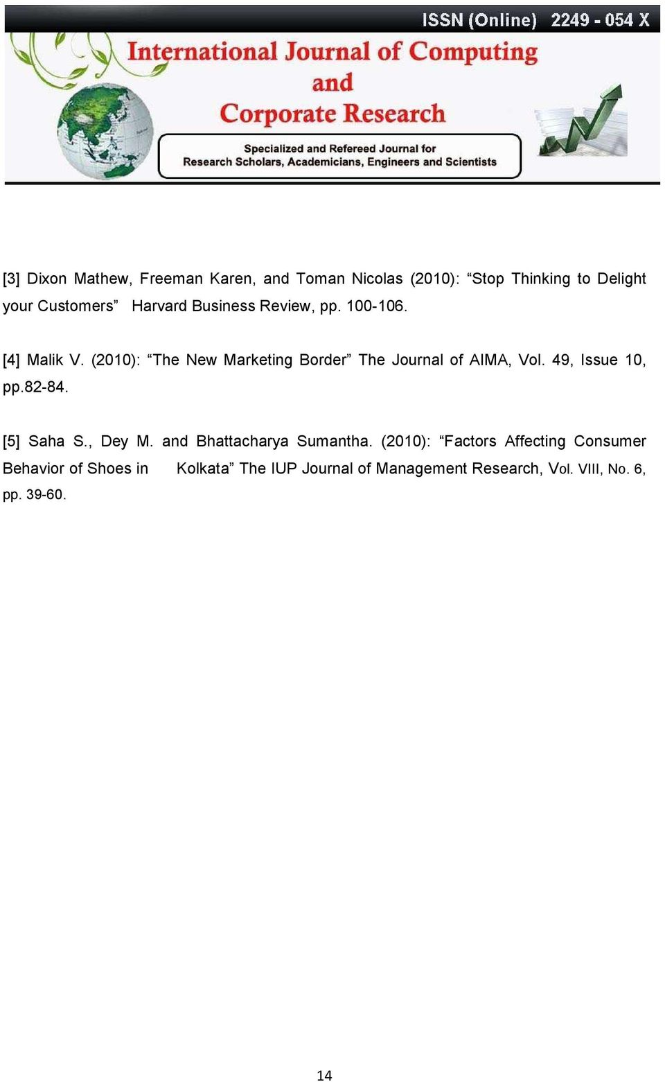 (21): The New Marketing Border The Journal of AIMA, Vol. 9, Issue 1, pp.82-8. [5] Saha S., Dey M.