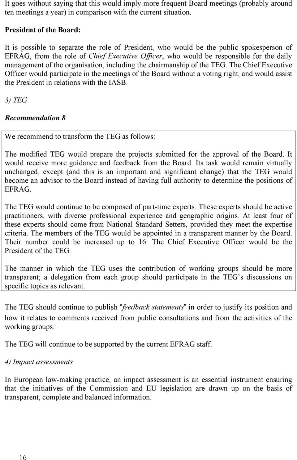 daily management of the organisation, including the chairmanship of the TEG.