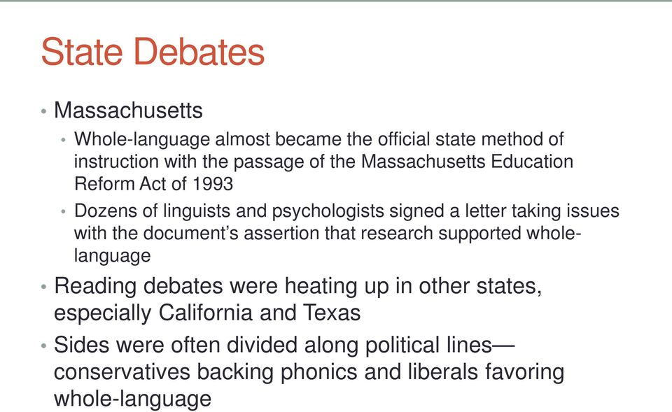 document s assertion that research supported wholelanguage Reading debates were heating up in other states, especially
