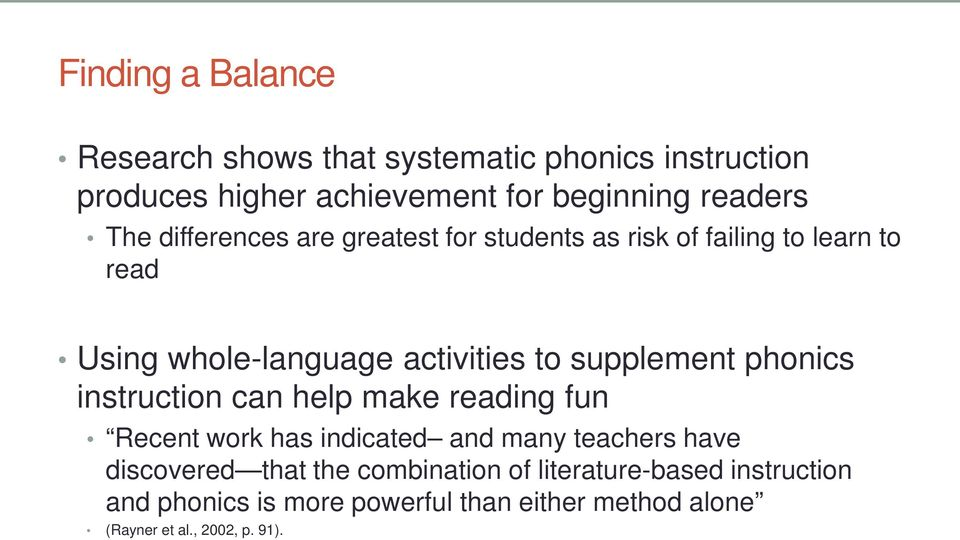 supplement phonics instruction can help make reading fun Recent work has indicated and many teachers have discovered that