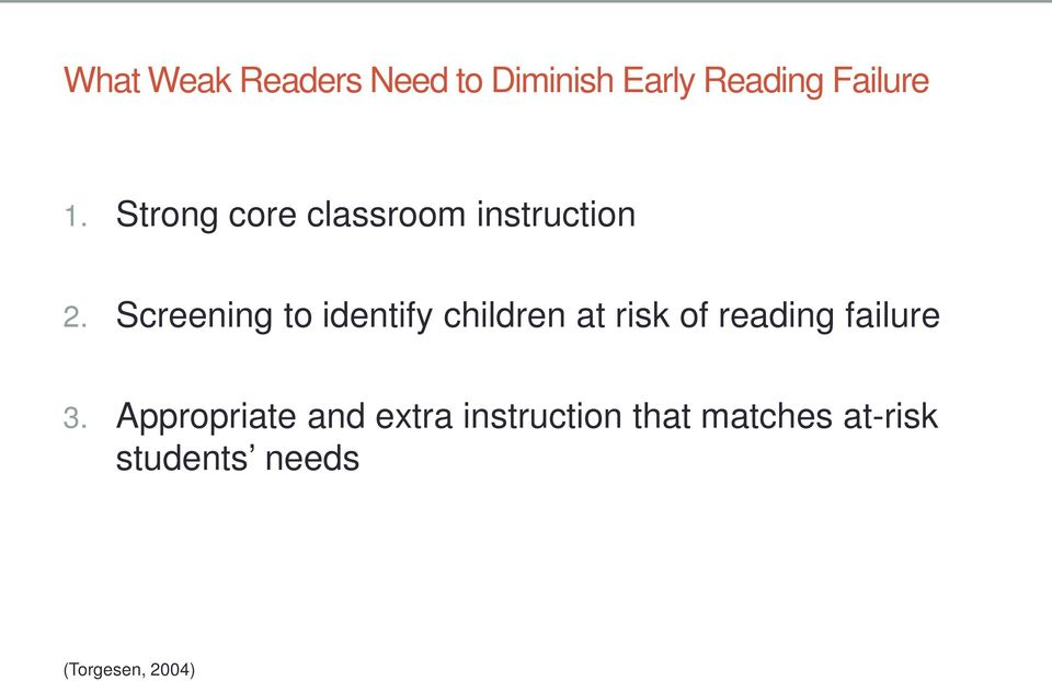 Screening to identify children at risk of reading failure 3.